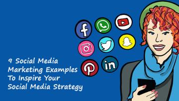 9 Social Media Marketing Examples