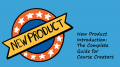New Product Introduction: A Guide for Course Creators