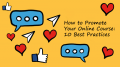 How to Promote Your Online Course: 10 Best Practices for Course Creators